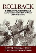 Rollback The Red Armys Winter Offensive Along the Southwestern Strategic Direction 1942 43