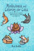 Mindfulness & Coloring for Cats Be More Cat with Mantras & Meditations to Have You Feline Fine