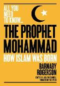 Prophet Mohammed The epic tale of the illiterate orphan who became the founder of Islam