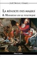 La r?volte des masses & Mirabeau ou le politique