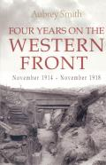 Four Years on the Western Front November 1914 November 1918