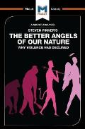 An Analysis of Steven Pinker's The Better Angels of Our Nature: Why Violence has Declined