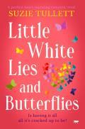 Little White Lies and Butterflies: A Perfect Heart-Warming Romantic Read
