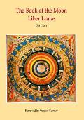 The Book of the Moon - Liber Lunae: The Magic of the Mansions of the Moon