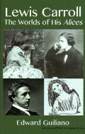 Lewis Carroll: The Worlds of his Alices