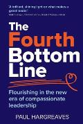 The Fourth Bottom Line: Flourishing in the new era of compassionate leadership