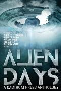 Alien Days: A Science Fiction Short Story Collection (The Days Series Book 2)