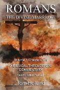 Romans The Divine Marriage Volume 1 Chapters 1-8: A Biblical Theological Commentary, Second Edition Revised