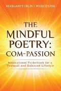 The Mindful Poetry: Com-PASSION: Inspirational Pocketbook for a Tranquil and Balanced Lifestyle.