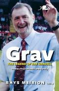 Grav: Welsh Rugby's Biggest Character: Remembering Ray Gravell