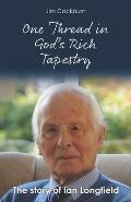 One Thread in God's Rich Tapestry: The Story of Ian Longfield