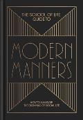 The School of Life Guide to Modern Manners: How to Navigate the Dilemmas of Social Life