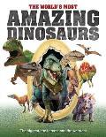 Worlds Most Amazing Dinosaurs The Biggest Fiercest & the Weirdest