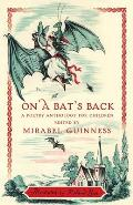On a Bat's Back: A Poetry Anthology for Children