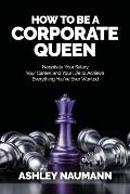 How to be a Corporate Queen