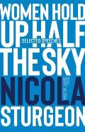 Women Hold Up Half the Sky: Selected Speeches of Nicola Sturgeon