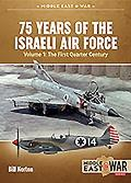 75 Years of the Israeli Air Force Volume 1: The First Quarter of a Century, 1948-1973