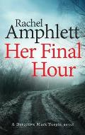 Her Final Hour: A Detective Mark Turpin murder mystery
