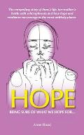 Hope: Being sure of what we Hope for ...