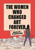 Women Who Changed Art Forever Feminist Art The Graphic Novel
