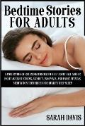 Bedtime Stories for Adults: A Collection of Relaxing Stories to Help Adult Fall Asleep, Fight Against Stress, Anxiety, Insomnia, and Panic Attacks