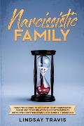 Narcissistic Family: Start your Road to Recovery from Narcissistic Abuse and Toxic Relationships with Parents Suffering from Narcissistic P