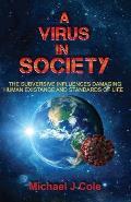 A Virus In Society
