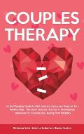 Couples Therapy: A Life Changing Guide to Find Intimacy, Peace and Restore Your Relationship - This Book Includes: Anxiety in Relations