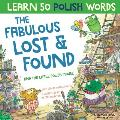 The Fabulous Lost & Found and the little Polish mouse: Laugh as you learn 50 Polish words with this bilingual English Polish book for kids
