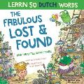 The Fabulous Lost & Found and the little Dutch mouse: Laugh as you learn 50 Dutch words with this bilingual English Dutch book for kids