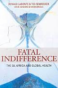 Fatal Indifference: The G8, Africa and Global Health
