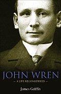 John Wren: A Life Reconsidered