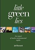 Little Green Lies: An Expos of Twelve Environmental Myths