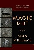 Magic Dirt: The Best of Sean Williams