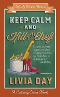 Keep Calm and Kill the Chef: Cafe La Femme Mysteries Book 3