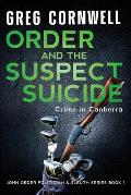 Order and the Suspect Suicide: John Order Politician & Sleuth Series Book 1