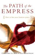 Path of the Empress: How to Free Your Feminine Power