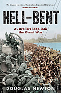Hell-Bent: Australia's Leap Into the Great War