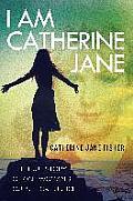 I Am Catherine Jane