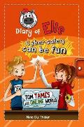 Tom tames his online world: Cyber safety can be fun [Internet safety for kids]