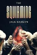The Squirming