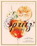 Spritz Fever Sixty Champagne & Sparkling Wine Cocktails