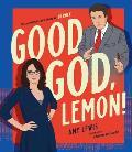 Good God, Lemon!: The Unofficial Fan Guide to 30 Rock