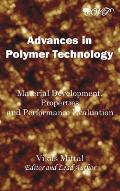 Advances in Polymer Technology: Material Development, Properties and Performance Evaluation