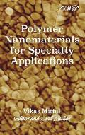 Polymer Nanomaterials for Specialty Applications