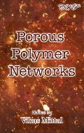 Porous Polymer Networks