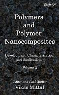 Polymers and Polymer Nanocomposites: Development, Characterization and Applications (Volume 2)
