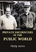 Private Encounters in the Public World