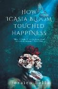 How Icasia Bloom Touched Happiness