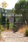 La Rose-Croix: L'Ordre Kabbalistique de la Rose-Croix, La Tradition Des Origines